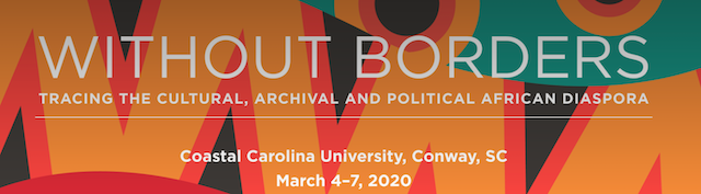 2020: Without Borders: Tracing the Cultural, Archival, and Political African Diaspora